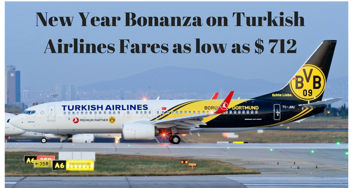 New Year Bonanza on Turkish Airlines Fares as low as $ 712