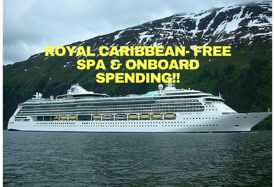 Royal Caribbean- Free Spa & Onboard Spending!!