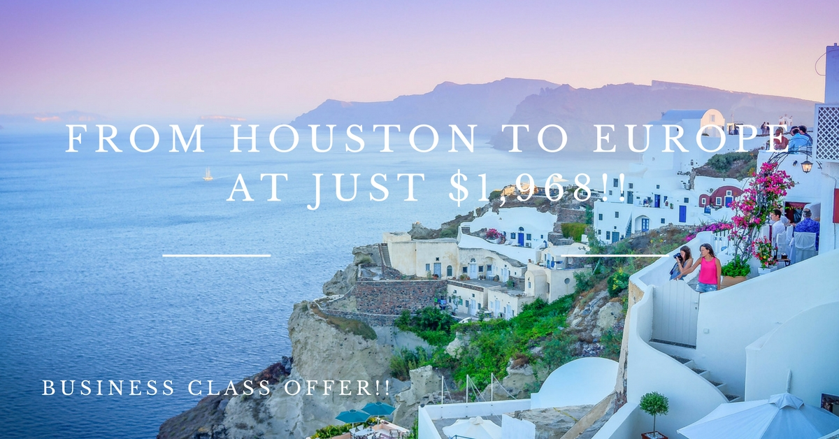 From Huston To Europe at Just $1,968!!