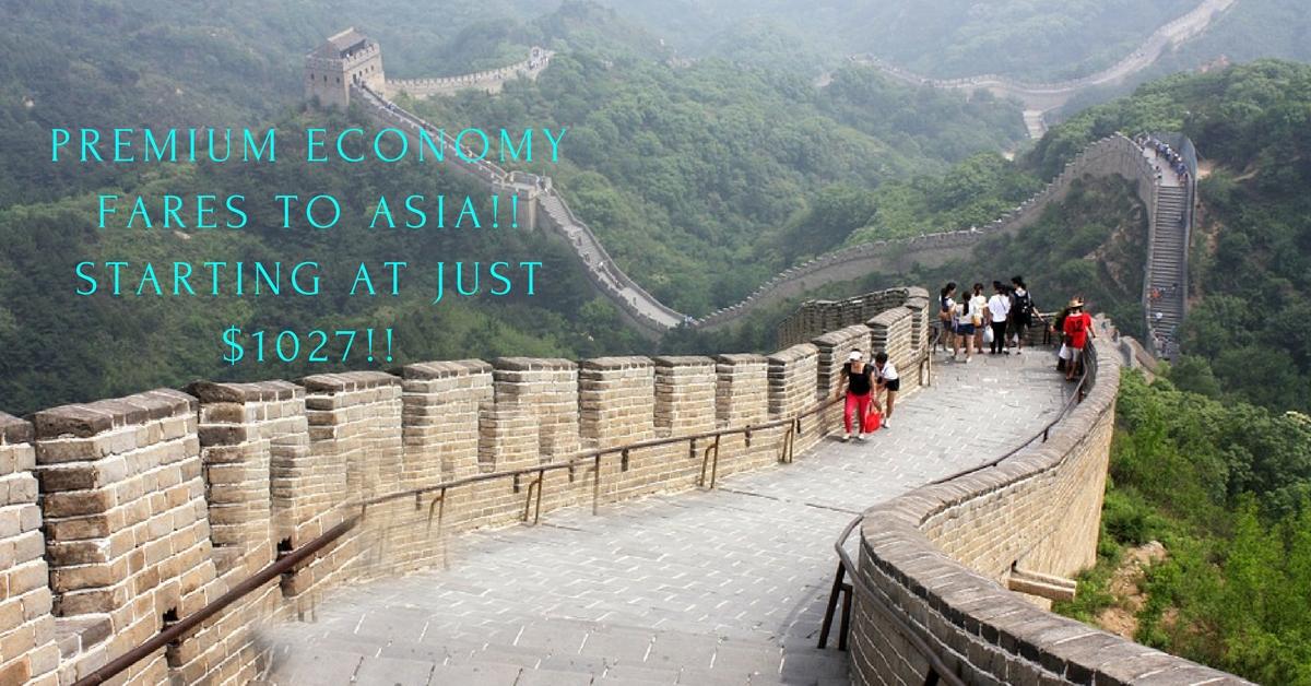 Premium Economy Fares to Asia!! Starting at just $1027!!