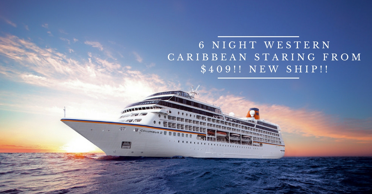 6 Night Western Caribbean Staring from $409!! New Ship!!