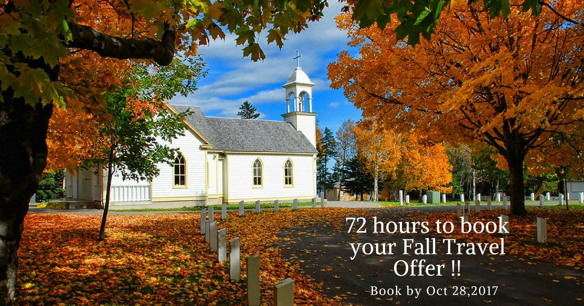 72 hours to book your Fall Travel offer !!