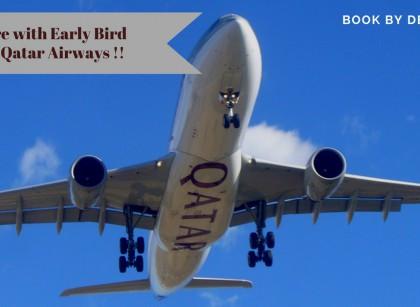 Explore with Early Bird Fares- Qatar Airways !!