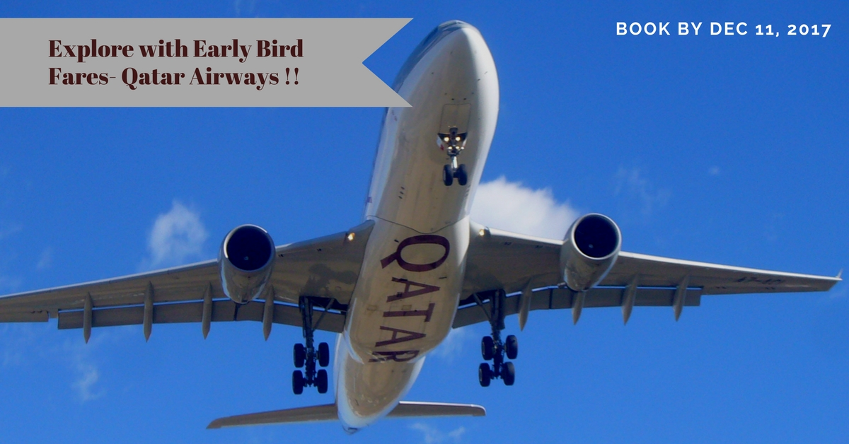 Explore with Early Bird Fares- Qatar Airways !!