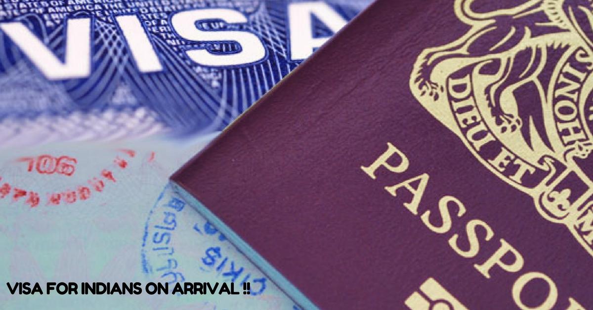 Visa for Indians On Arrival !!