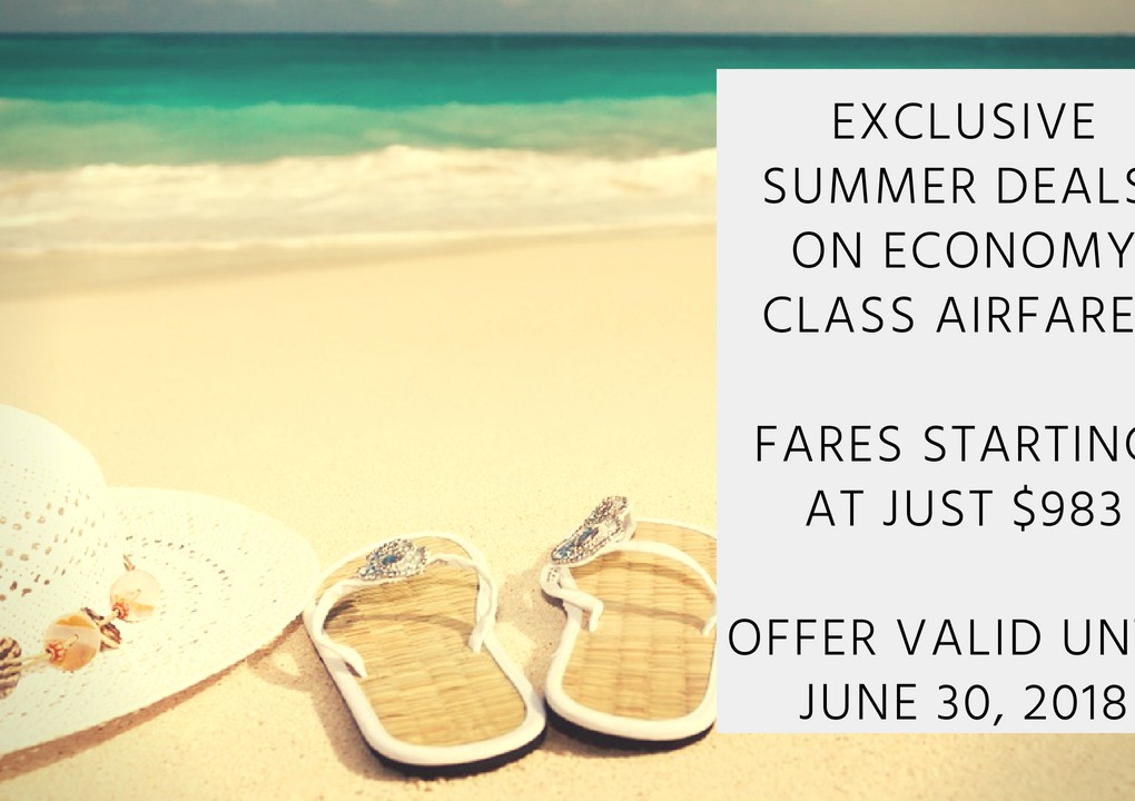 Exclusive summer deals on Economy Class airfares Offer valid until June 30, 2018