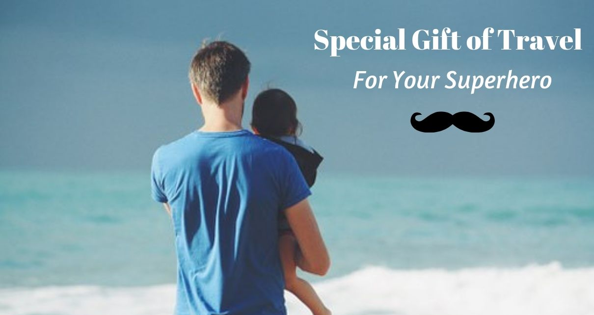 Father's Day Special Gift of Travel