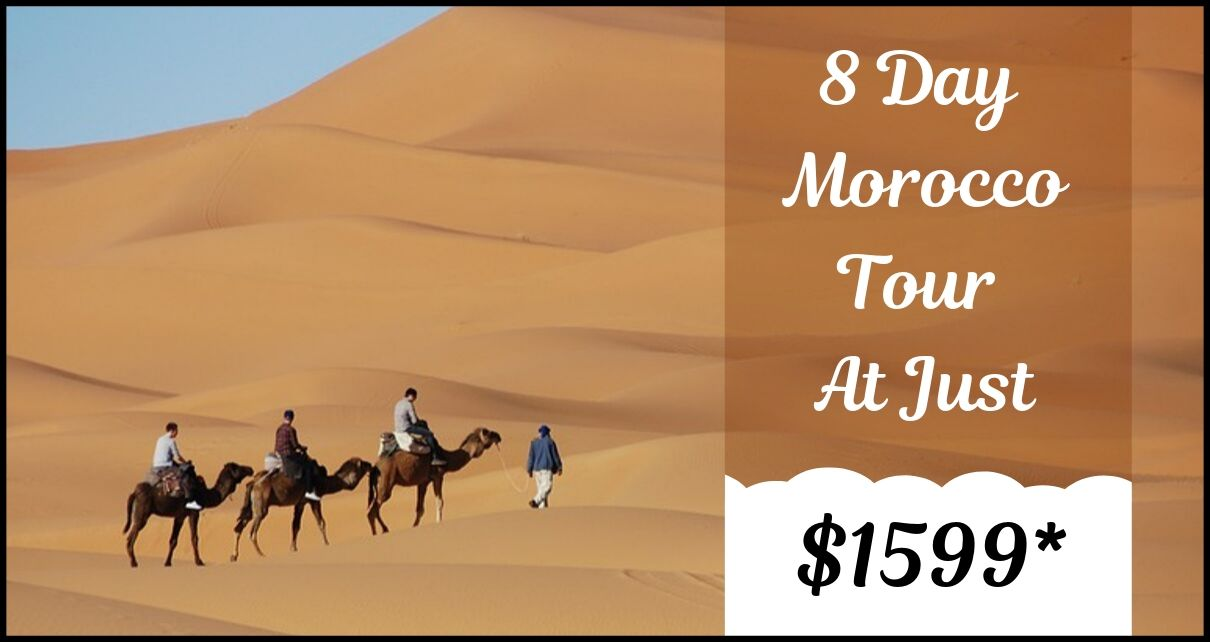 8 Day Classic Morocco Tour Package Including Airfares