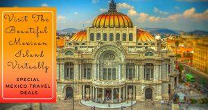 Travel To Mexico Virtually