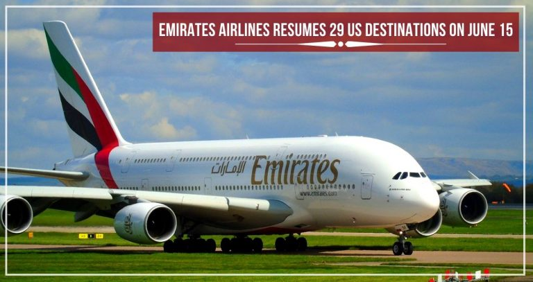 EMIRATES AIRLINES RESUMES 29 US DESTINATIONS ON JUNE 15