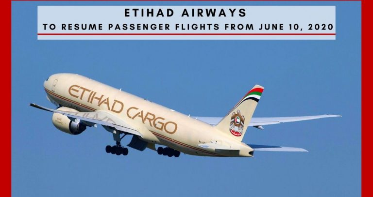 ETIHAD TO RESUME PASSENGER FLIGHTS FROM JUNE 10, 2020
