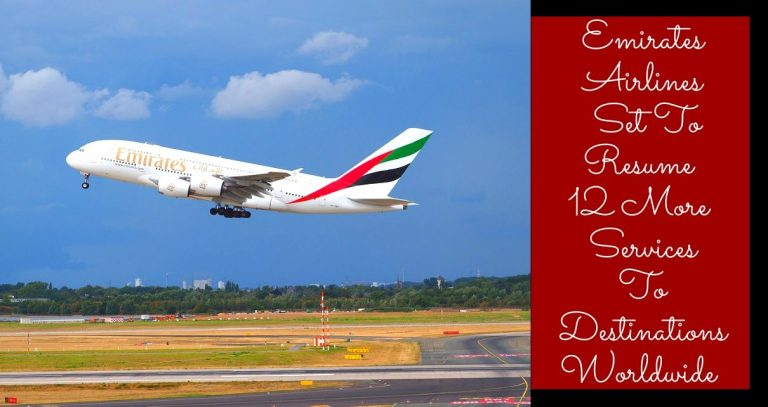 Emirates Set To Resume 12 More Services To Destinations Worldwide
