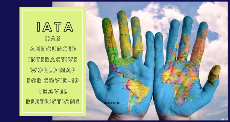 IATA Announced Interactive World Map for Covid-19 Travel Regulations