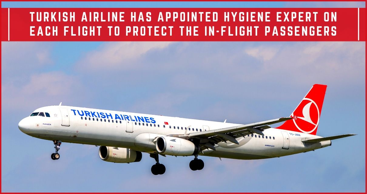 Turkish Airline Adapt New Hygiene Measures To Protect The In-flight Passengers