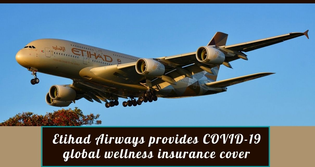 Etihad Airways provides COVID-19 global wellness insurance cover