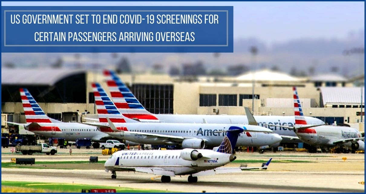 US government set to end COVID-19 screenings for certain passengers arriving overseas