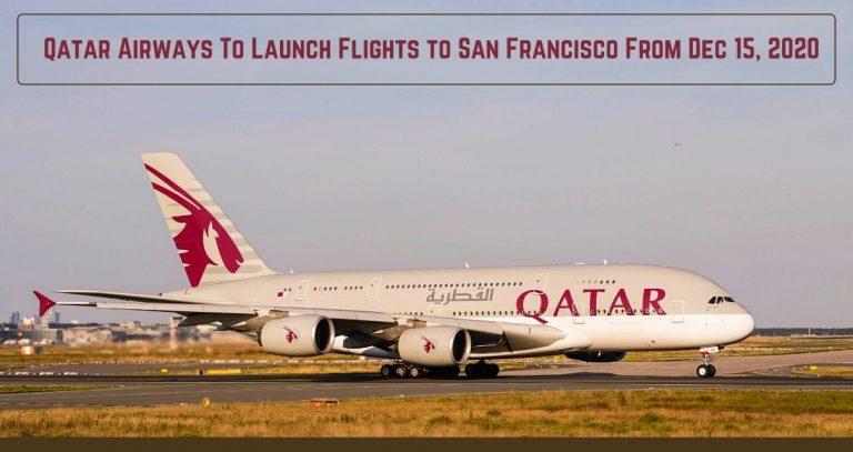 Qatar Airways To Launch Flights to San Francisco From Dec 15, 2020