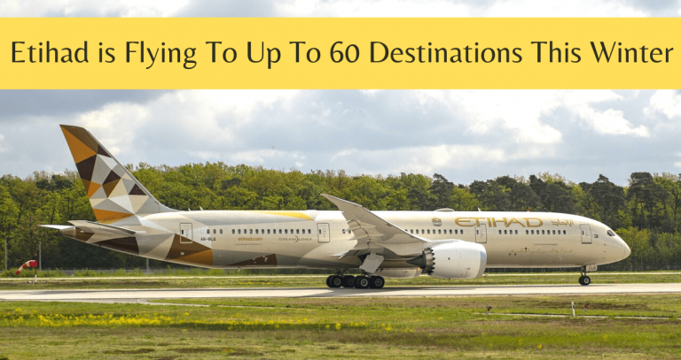 Etihad flying to up to 60 destinations this winter