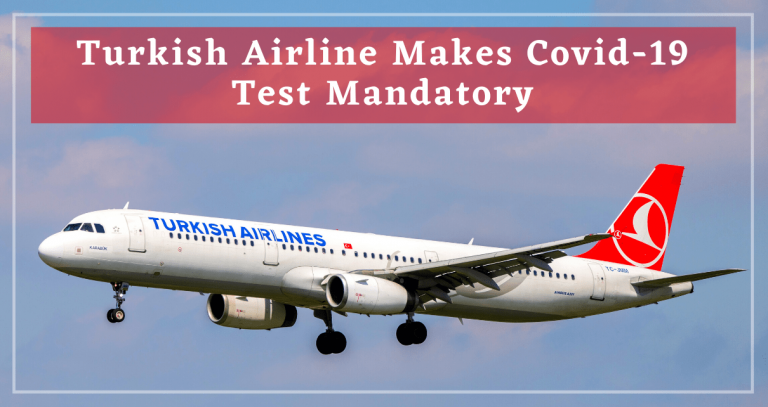 Turkish Airline Requires Negative Covid-19 Test Certificate For Travel