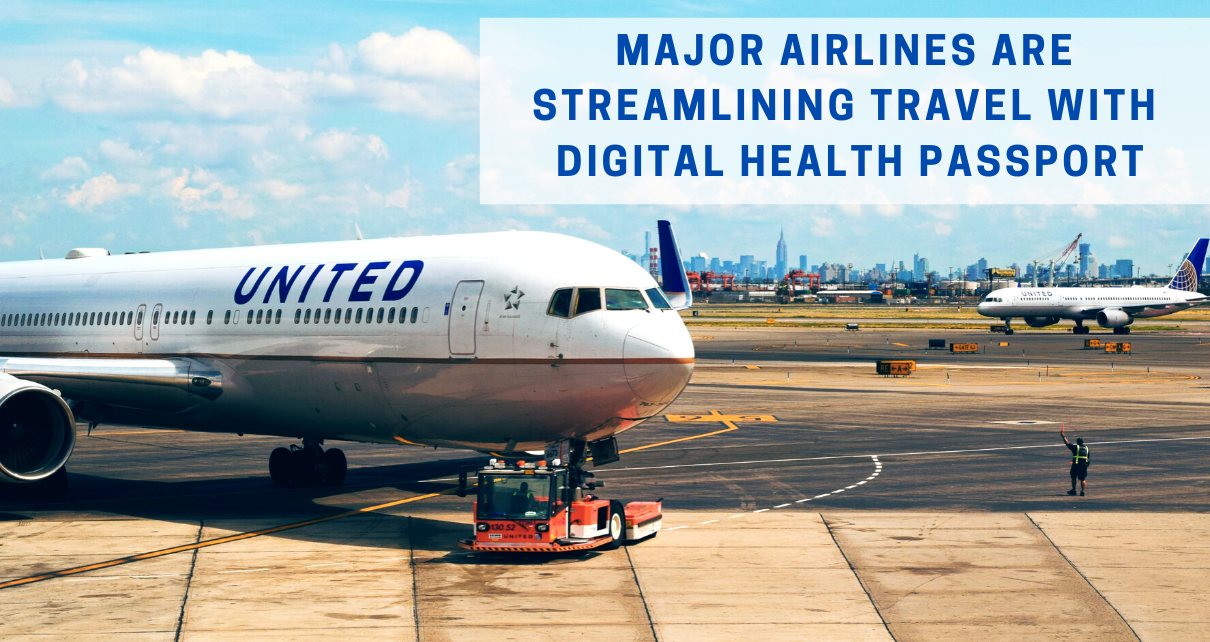MAJOR AIRLINES ARE STREAMLING TRAVEL WITH HEALTH PASSPORT