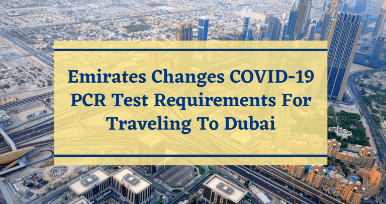Emirates Changes COVID-19 PCR Test Entry Requirements For Dubai