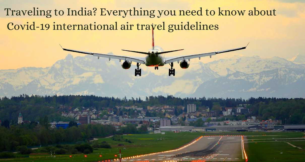 Covid-19 international air travel guidelines for traveling to India