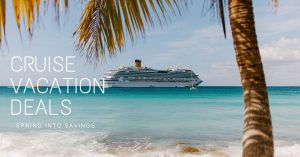 Spring sale Cruise Vacation Deals