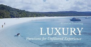 Discover the Ultimate Luxury Vacations