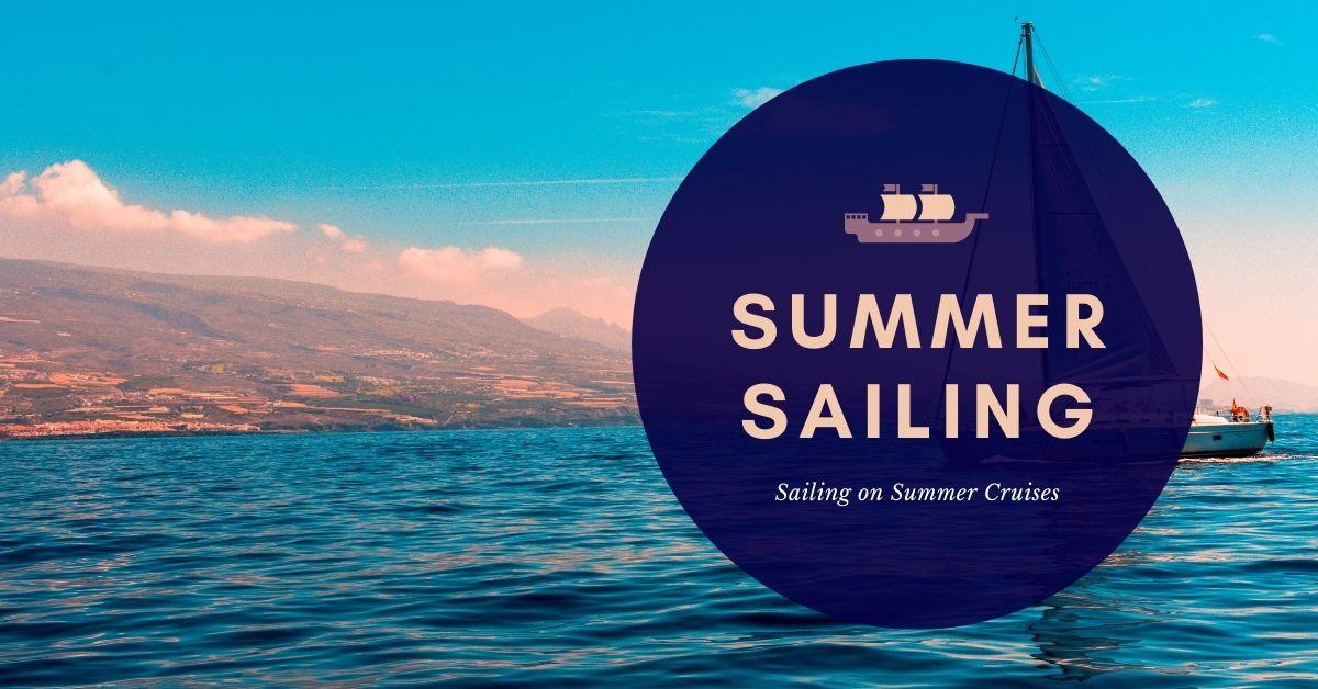 Summer Sailings Opportunities